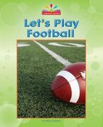 Let's Play Football : Beginning-To-Read - Mary Lindeen