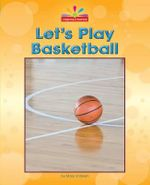 Let's Play Basketball : Beginning-To-Read - Mary Lindeen