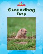 Groundhog Day : Beginning-To-Read - Mary Lindeen