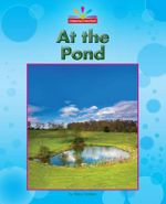 At the Pond : Beginning-To-Read - Mary Lindeen