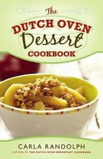 The Dutch Oven Dessert Cookbook - Carla Randolph