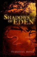 Shadows of Eden - Timothy Bone