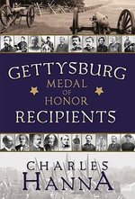 Gettysburg Medal of Honor Recipients - Charles Hanna