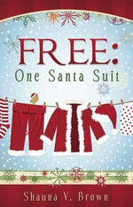 Free : One Santa Suit - Shauna V Brown