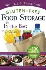 Gluten Free Food Storage : It's in the Bag - Michelle Snow