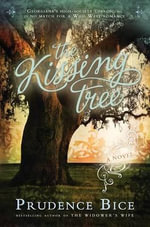 The Kissing Tree - Prudence Bice