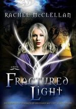 Fractured Light - Rachel McClellan