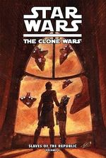 Star Wars the Clone Wars: Slaves of the Republic, Volume 1 : They Mystery of Kiros - Henry Gilroy