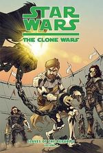 Star Wars the Clone Wars: Slaves of the Republic, Volume 4 : Auction of a Million Souls - Henry Gilroy