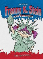 The Frandidate : Franny K. Stein Mad Scientist Series : Book 7 - Jim Benton