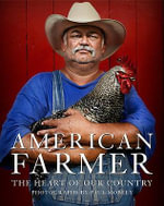 The American Farmer : The Heart of Our Country - Paul Mobley