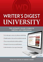 Writer's Digest University : A Multimedia Education in Writing and Publishing