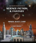 The Writer's Digest Guide to Science Fiction & Fantasy - Orson Scott Card