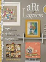 Art of Layers : Simple Techniques, Inventive Scrapbook Pages, Imaginative Papercrafts - Ronda Palazzari