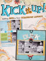 Kick It Up! : Adding Spice to Your Scrapbook Layouts - Greta Hammond