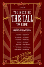 You Must Be This Tall to Ride : Contemporary Writers Take You Inside the Story - B. J. Hollars