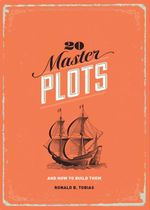20 Master Plots : And How to Build Them - Ronald B. Tobias