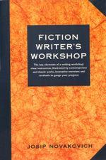 Fiction Writer's Workshop - Josip Novakovich