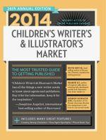 2014 Children's Writer's & Illustrator's Market - Chuck Sambuchino