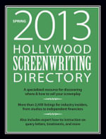Hollywood Screenwriting Directory : A Specialized Resource for Discovering Where & How to Sell Your Screenplay