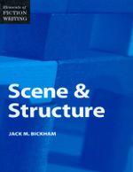 Elements of Fiction Writing - Scene & Structure - Jack Bickham
