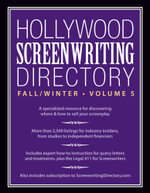 Hollywood Screenwriting Directory Fall/Winter Volume 5 : A Specialized Resource for Discovering Where & How to Sell Your Screenplay - Writer's Store Editors