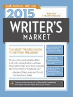 2015 Writer's Market : The Most Trusted Guide to Getting Published