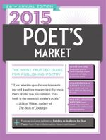 2015 Poet's Market : The Most Trusted Guide for Publishing Poetry