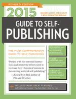 2015 Guide to Self-Publishing, Revised Edition : The Most Comprehensive Guide to Self-Publishing