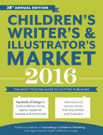 Children's Writer's & Illustrator's Market 2016 : The Most Trusted Guide to Getting Published