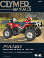 Clymer Manuals Polaris Sportsman 400, 450 & 500, 1996-2013 - Clymer Staff