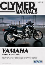 Clymer Manuals Yamaha V-Max 1985-2007 : And Other Railway Crimes - Clymer Staff