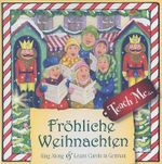 Teach Me... Frohliche Weihnachten : Sing Along and Learn Carols in German - Roberta Collier-Morales