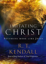 Imitating Christ : Becoming More Like Jesus - Dr R T Kendall