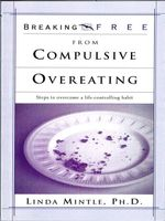 Breaking Free from Compulsive Overeating - Linda Mintle