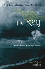 The Key : Guardians of Time - Marianne Curley