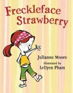 Freckleface Strawberry : Freckleface Strawberry - Julianne Moore