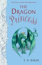 The Dragon Princess - E D Baker
