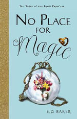 No Place for Magic - E D Baker