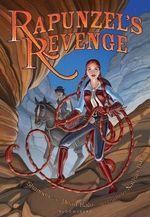 Rapunzel's Revenge - Shannon Hale