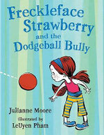 Freckleface Strawberry and the Dodgeball Bully - Julianne Moore