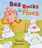 Bea Rocks the Flock - Victoria Jamieson