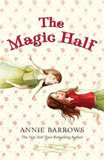 The Magic Half - Annie Barrows
