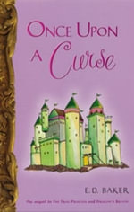 Once Upon a Curse - E. D. Baker