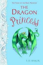 The Dragon Princess - E D Baker