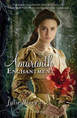 The Amaranth Enchantment - Julie Berry