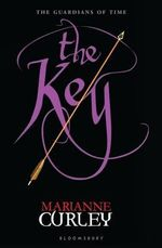 The Key : Guardians of Time Trilogy : Book 3 - Marianne Curley