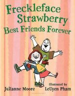 Freckleface Strawberry : Best Friends Forever - Julianne Moore