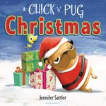 A Chick 'n' Pug Christmas - Jennifer Sattler