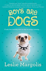 Boys Are Dogs - Leslie Margolis